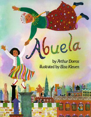Abuela By Dorros, Arthur/ Kleven, Elisa (ILT)
